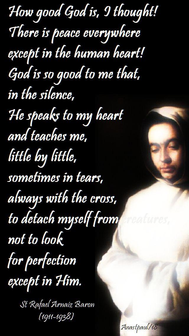 how good god is i thought - St Rafael Arnaiz Baron (1911-1938) - 22 nov 2018