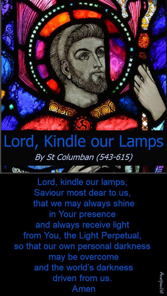 lord, kindle our lamps - prayer of st columban - 23 nov 2018