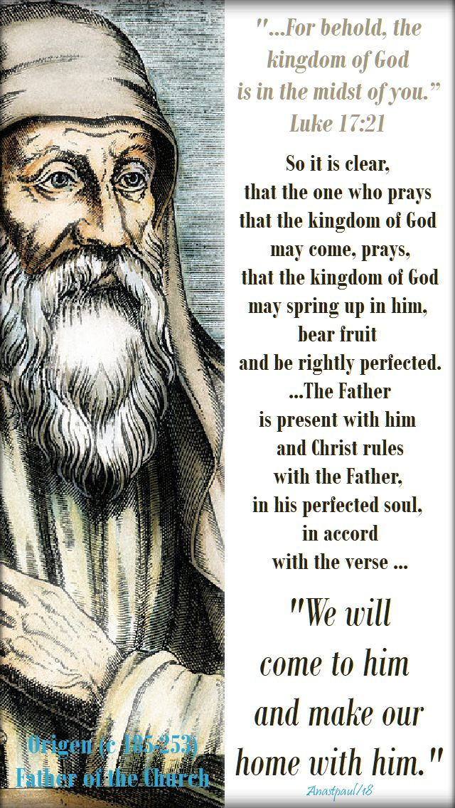 luke 17 21 - for behold the kingdom of god- so it is clear that the one who prays - origen 15 november 2018