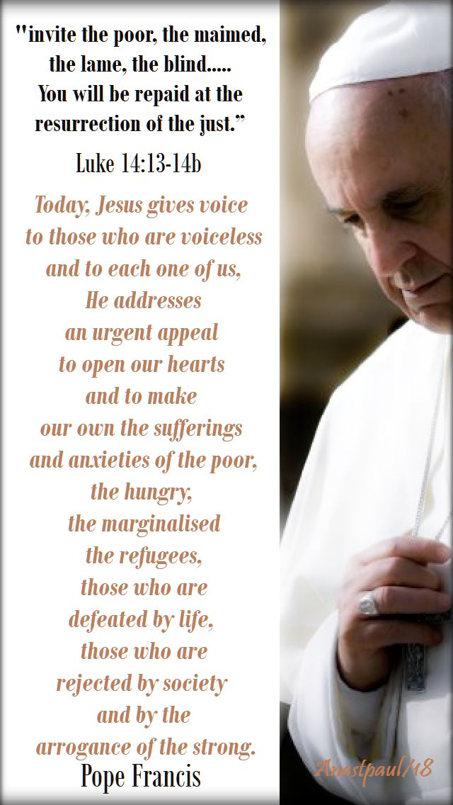 lyke 14 13-14 - invite the poor - today jesus gives voice - pope francis - 5 nov 2018