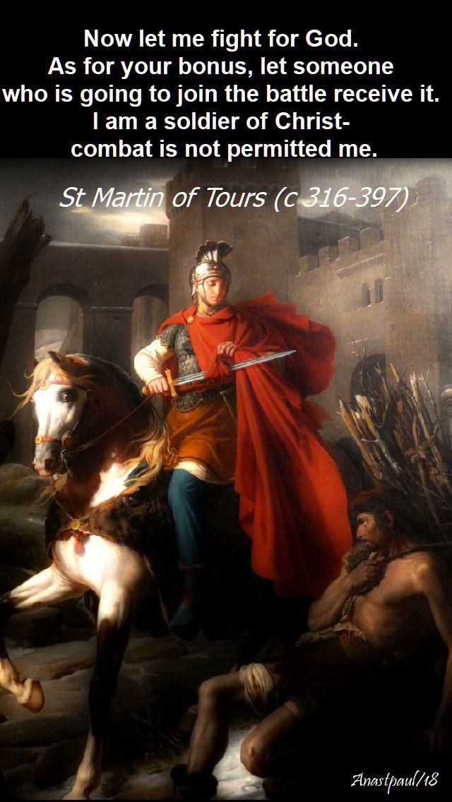 now let me fight for god - st martin of tours - 11 nov 2018