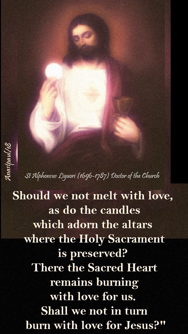 should we not melt with love - st alphonsus -18 nov 2018 sunday reflection