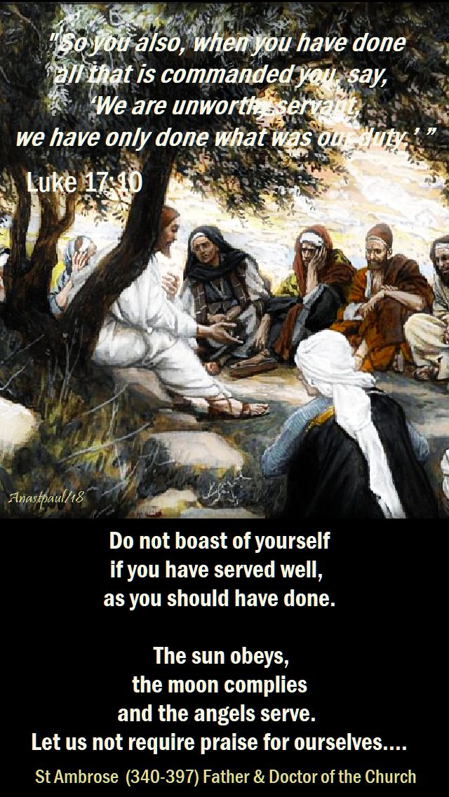 so you also when you have done - luke 17 10 - do not boast of yourself st ambrose - 13 nov 2018