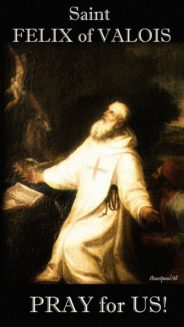 st felix of valois pray for us - 4 nov 2018