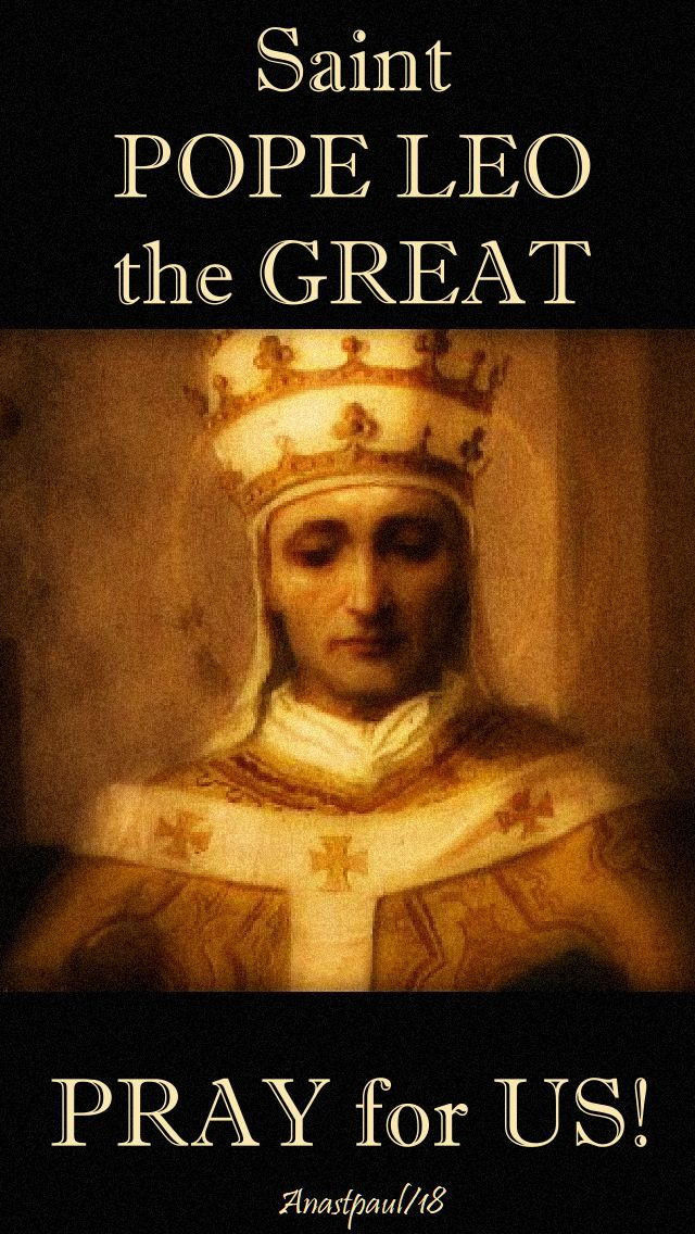 st pope leo the great pray for us - 10 nov 2018