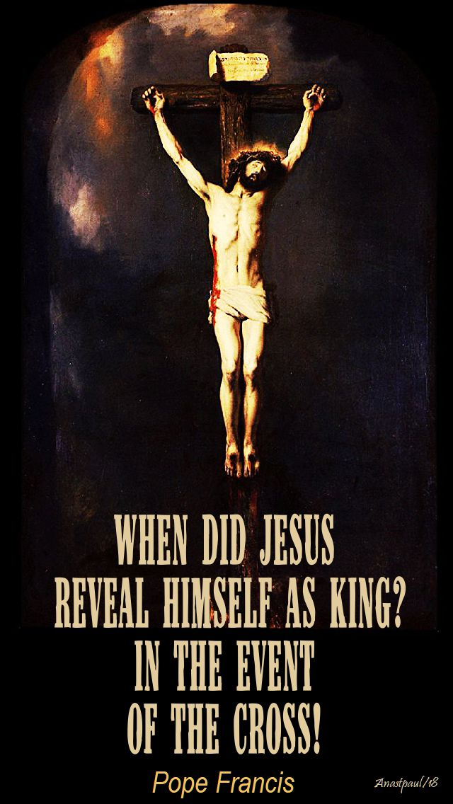 when did jesus reveal himself as king - pope francis - 25 nov 2018 christ the king no 2