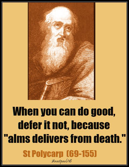 when you can do good defer it not - st polycarp - speaking alms - 26 nov 2018
