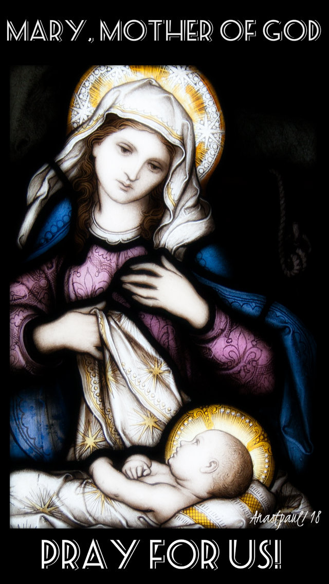 MARY MOTHER OF GOD PRAY FOR US - 1 jan 2019