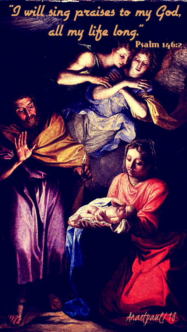 advent with alphonsus - 24 dec 2018 -psalm 146 2 - i will sing praises to my god