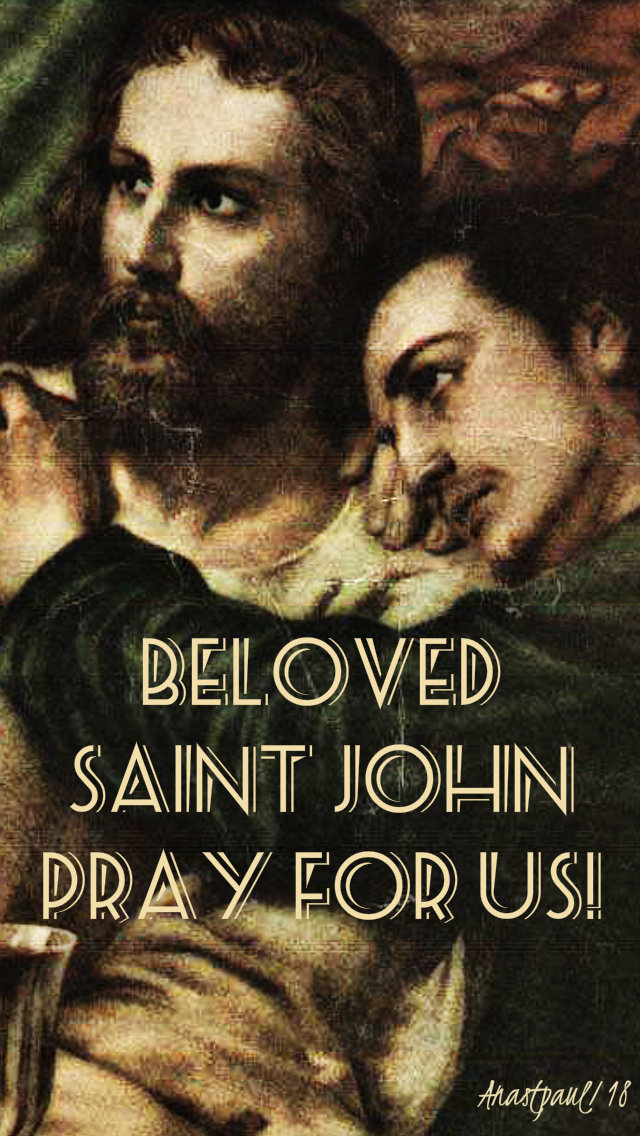 beloved st john pray for us 27 dec 2018