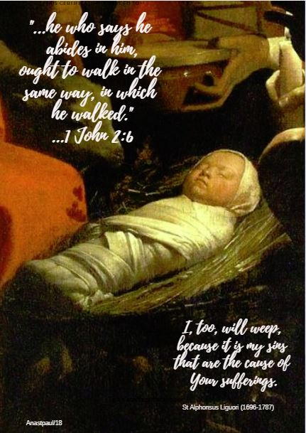 christmas with st alphonsus - 1 john 2 6 he who - i too will weep 29 dec 2018