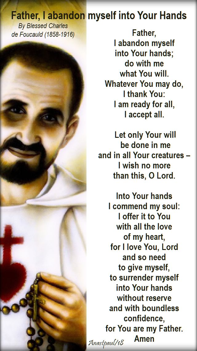father, i abandon myself into your hands - bl charles de foucauld - 1 dec 2018