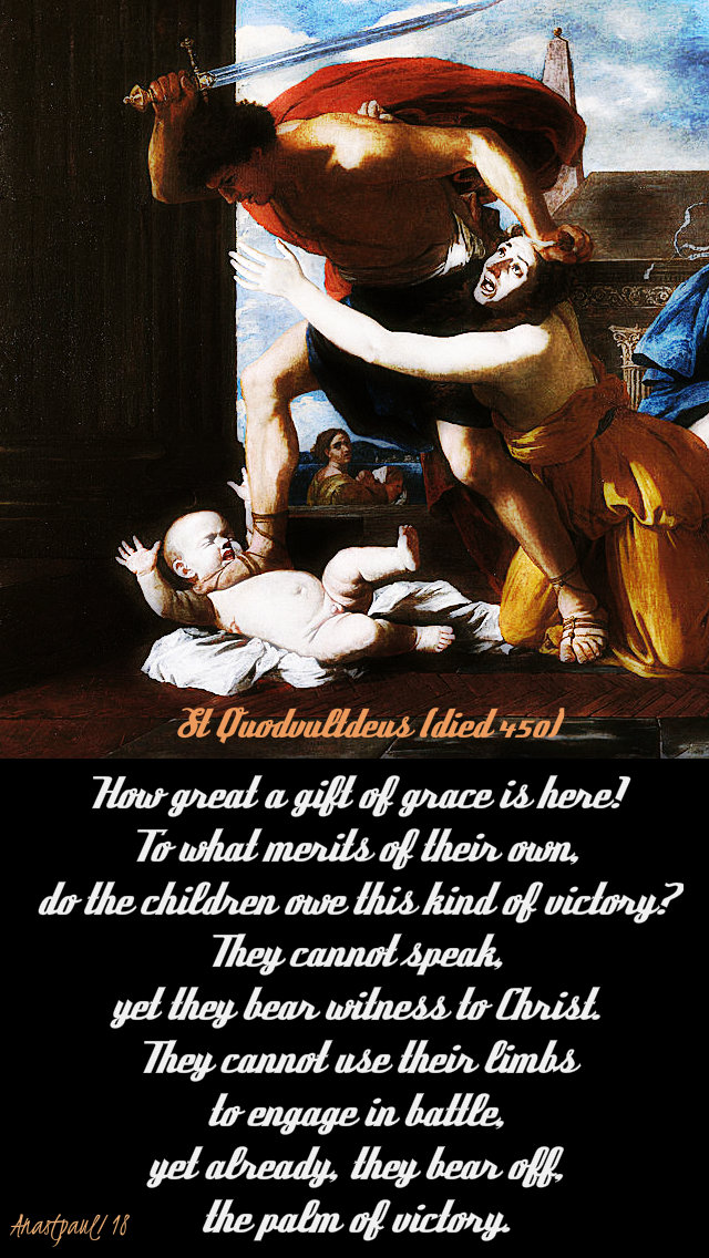 how great a gift of grace is here - st quodvultdeus -holy innocents 28dec 2018
