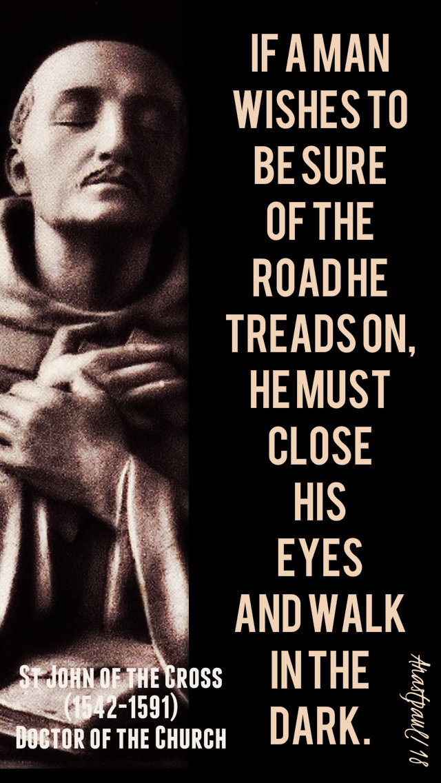 if a man wishes to be sure - st john of the cross 14dec2018