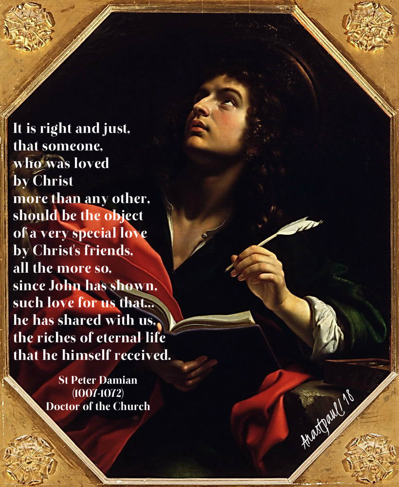 it is right and just that someone who was loved - st peter damian on st john 27 dec 2018