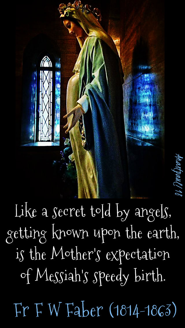 like a secret told by angels - fr faber - ourlady'sexpectation 18dec2018