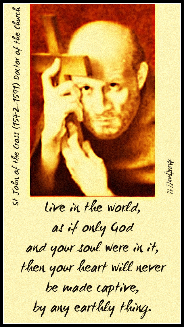 live in the world - st john of the cross 14dec2018