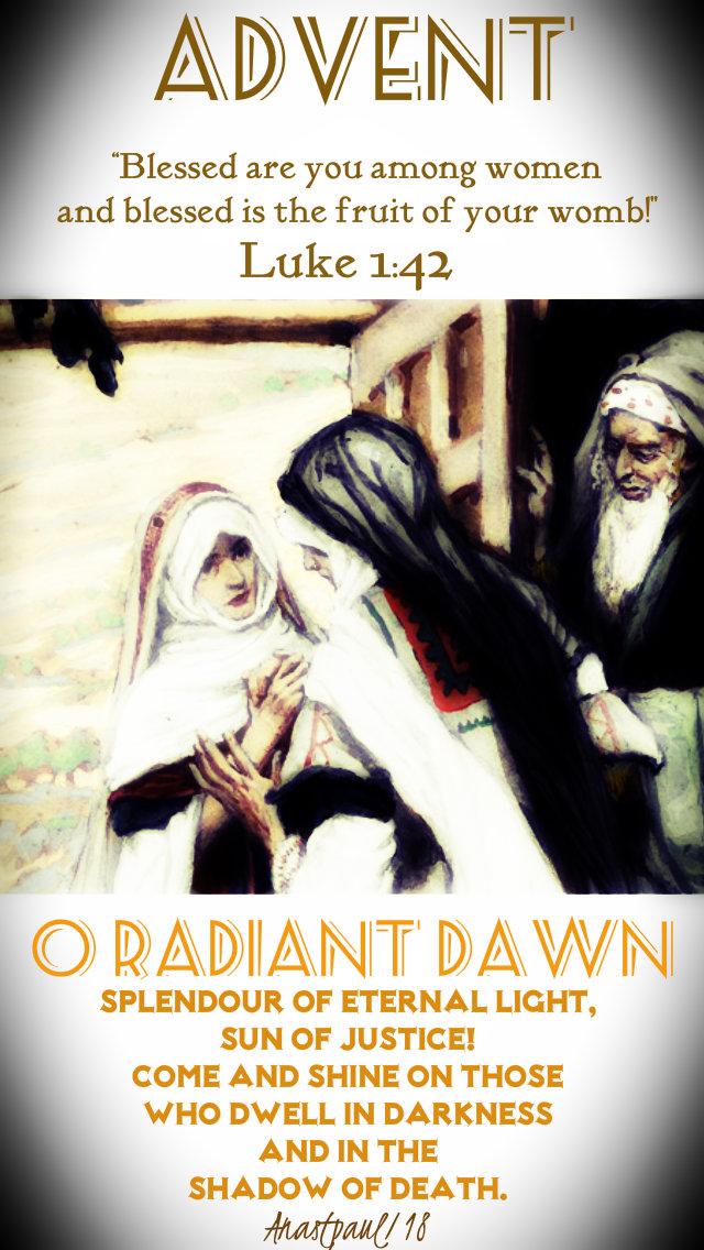 luke 1 42 blessed are you among woman - o raidant dawn 21dec2018