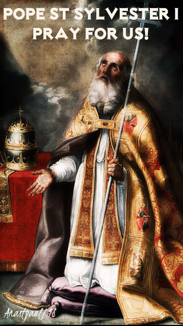 pope st sylvester I pray for us - 31 dec 2018