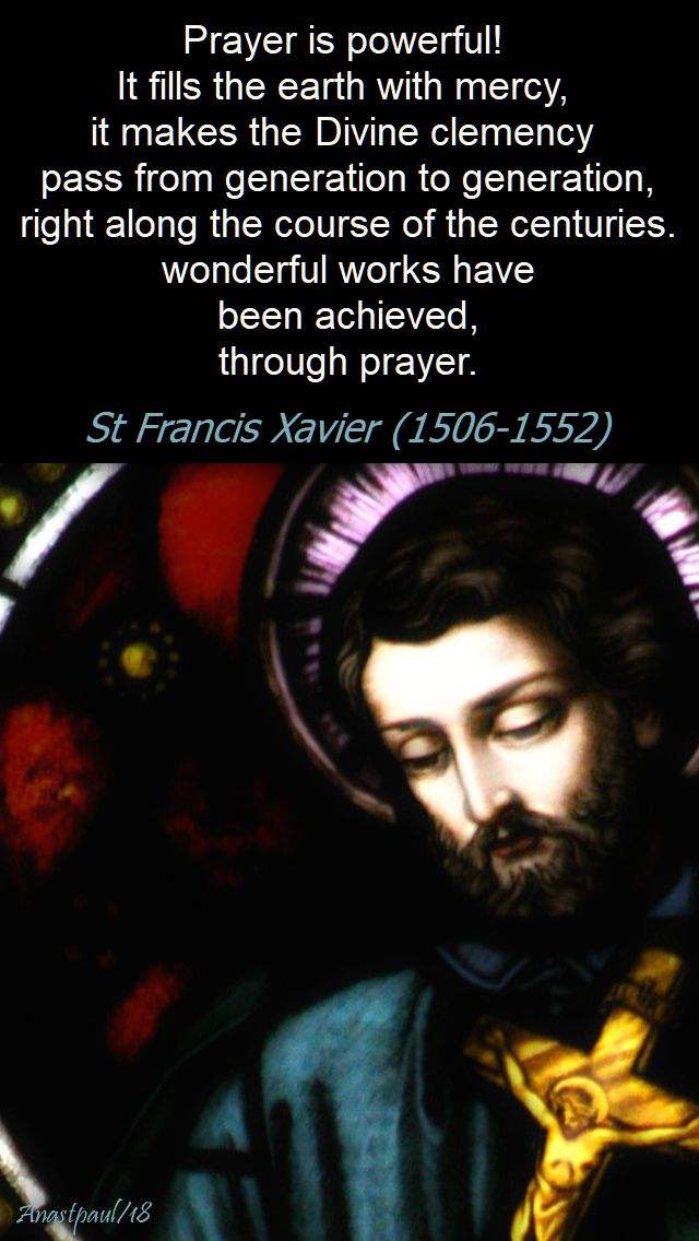prayer is powerful - st francis xavier - 3 dec 2018