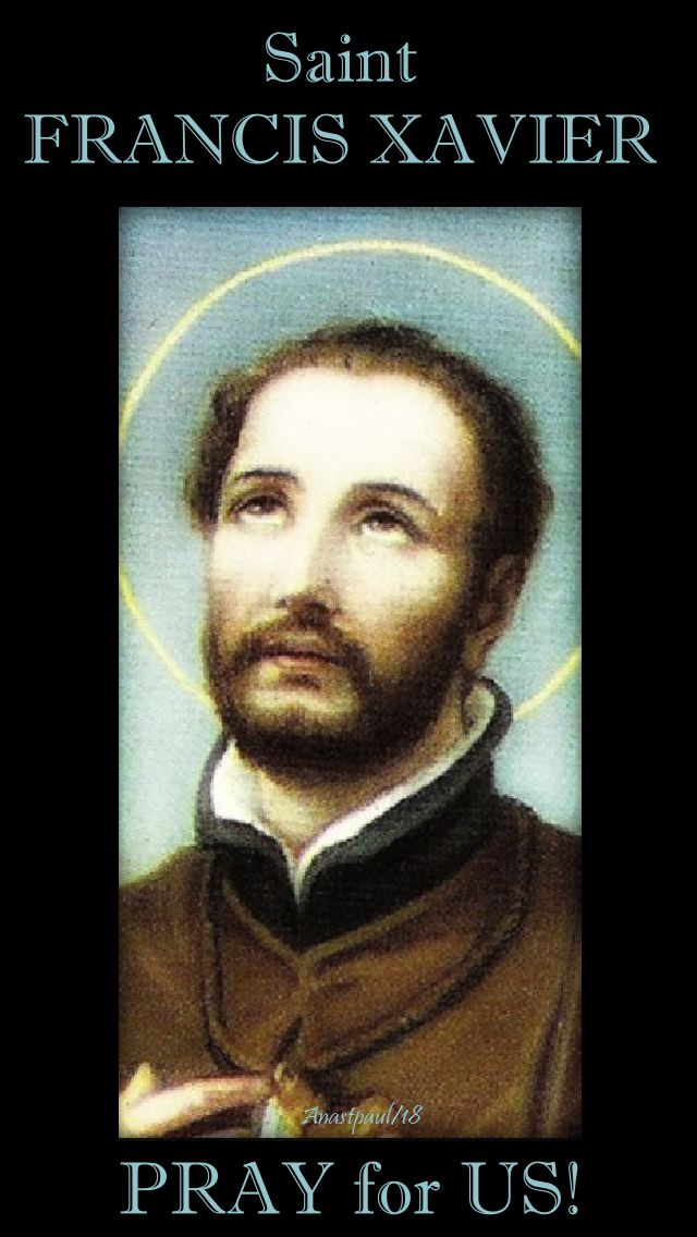 st francis xavier pray for us 3 dec 2018