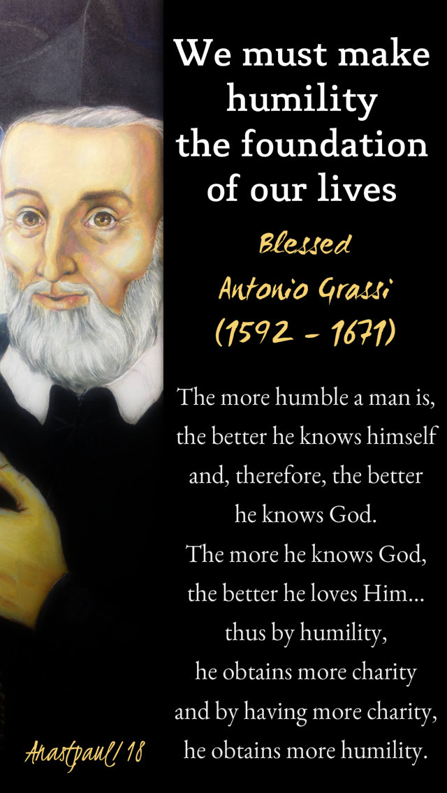 we must make humility - the more humble - bl antonio grassi 13dec2018