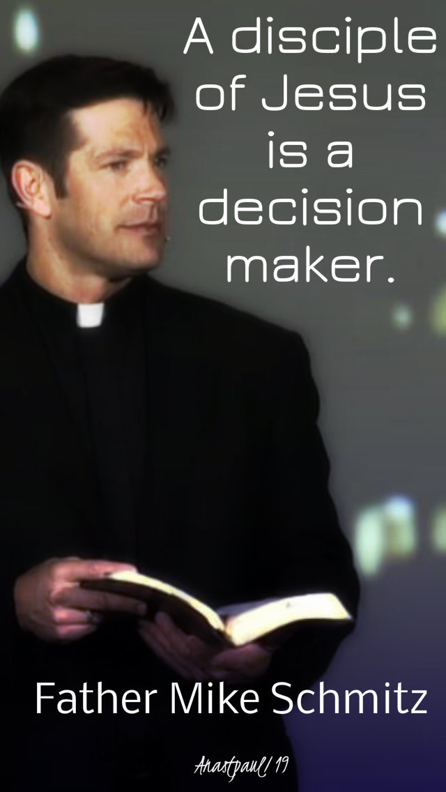 a disciple of jesus is a decision maker - fr mike - 29jan2019
