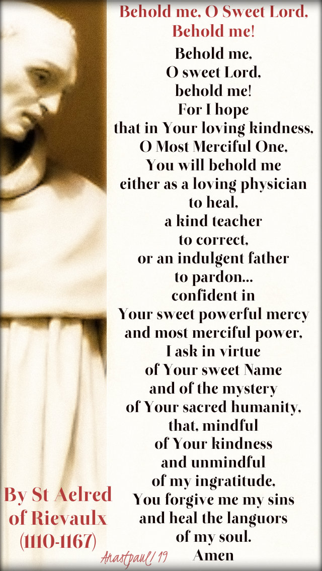 behold me o sweet lord behold me - st aelred 12 jan 2019