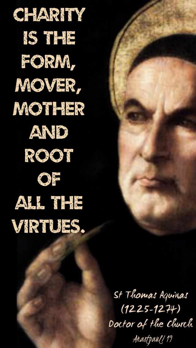 charity is the form mover mother and root - st thomas aquinas 28 jan 2019