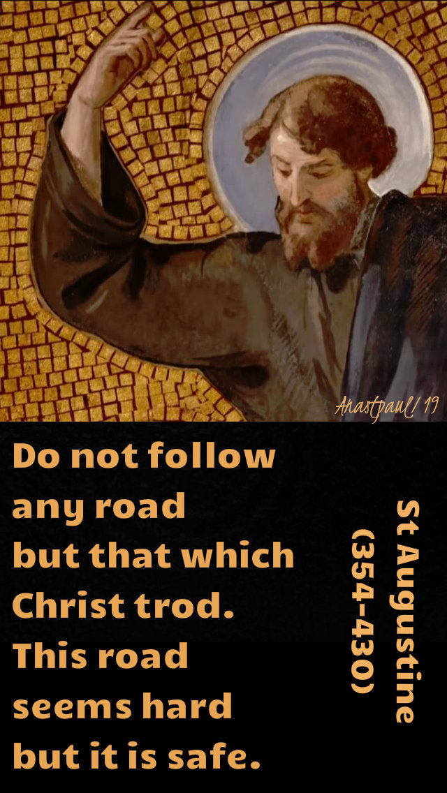 do not follow any road but that which christ trod st augustine 14 jan 2019.jpg