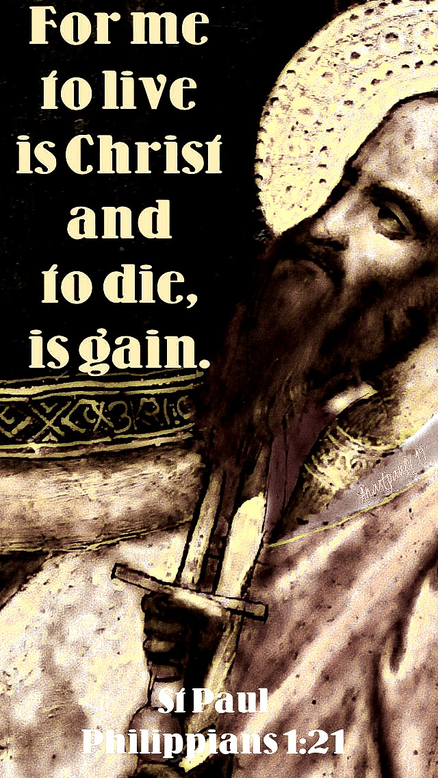 for me to live is christ and to die is gain st paul phil 1 21 - 21 jan 2019 martyrdom - no 2