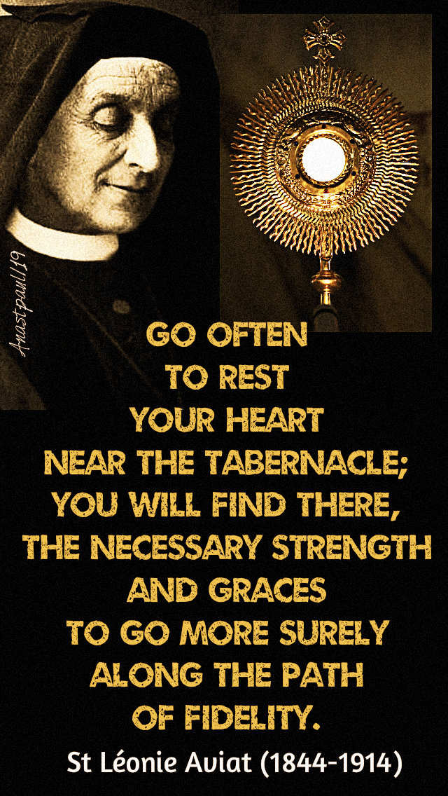 go often to rest your heart near the tabernacle - st leonie aviat no 1 - 10 jan 2019.jpg
