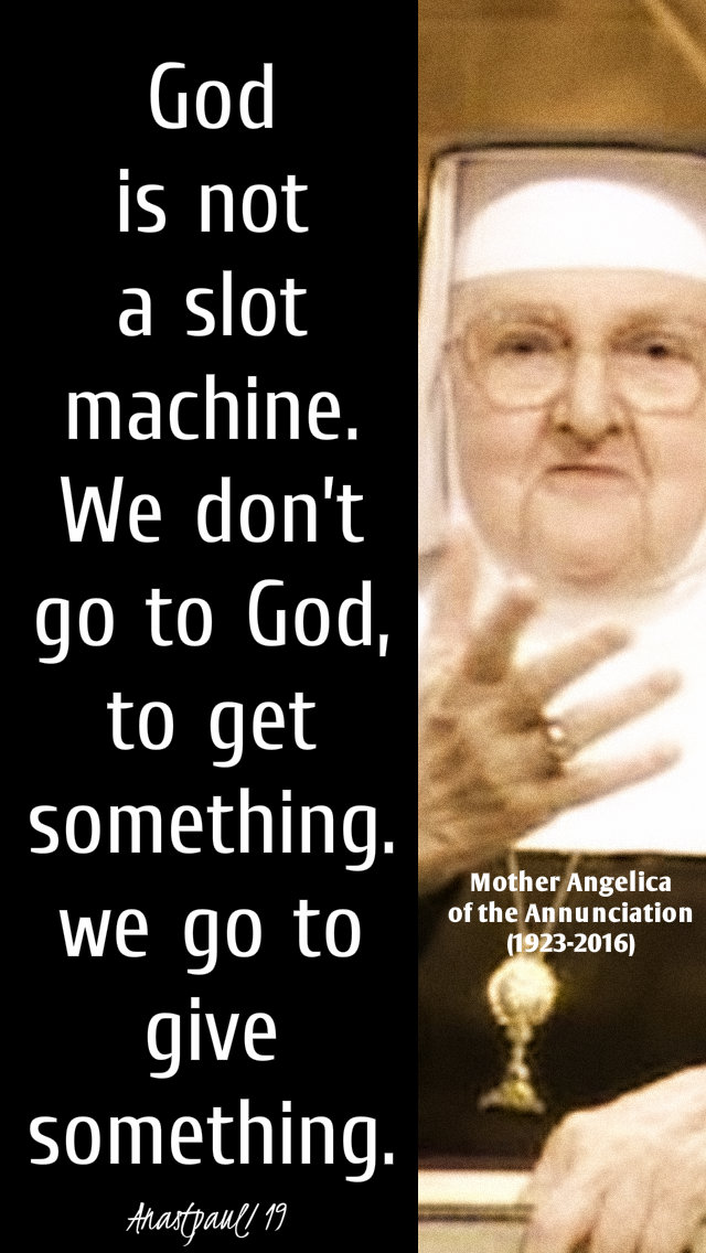god is not a slot machine - mother angelica - 29jan2019.jpg