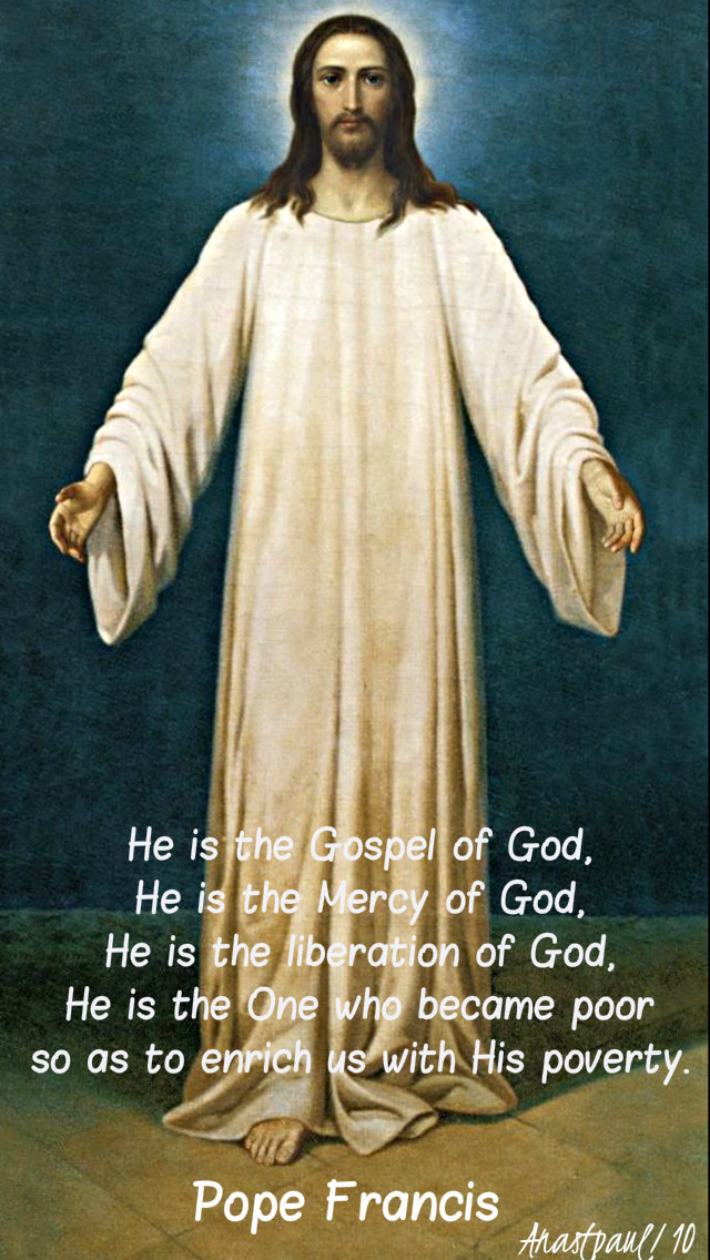 he is the gospel of god - pope francis - 27 jan 2019.jpg