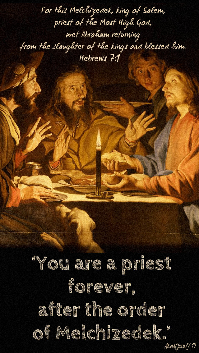 hebrews 2 1 - for this melchizidek - you are a priest forever - 23 jan 2019.jpg