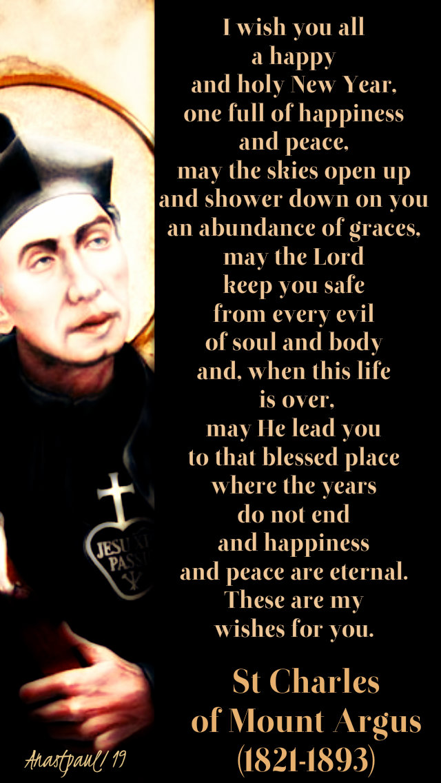 i wish you all a happy and holy new year - st charles of mount argus 5 jan 2019