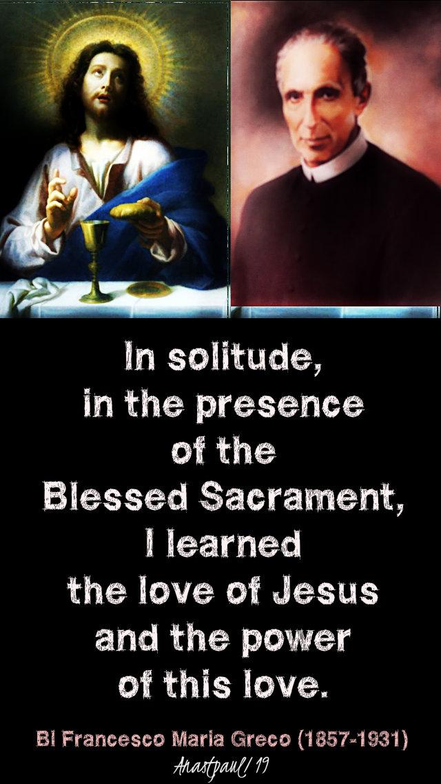 in solitude in the presence of the blessed sacrament - bl francesco m greco 13 jan 2019.jpg