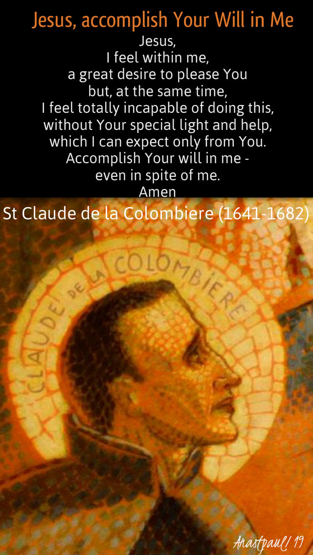 jesus accomplish your will in me - st claude de la colombiere 8 jan 2019