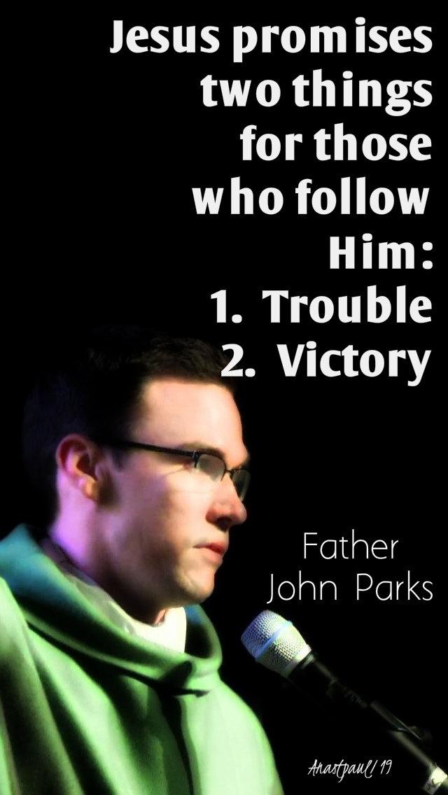 jesus promises two things - fr john parks - 29 jan 2019