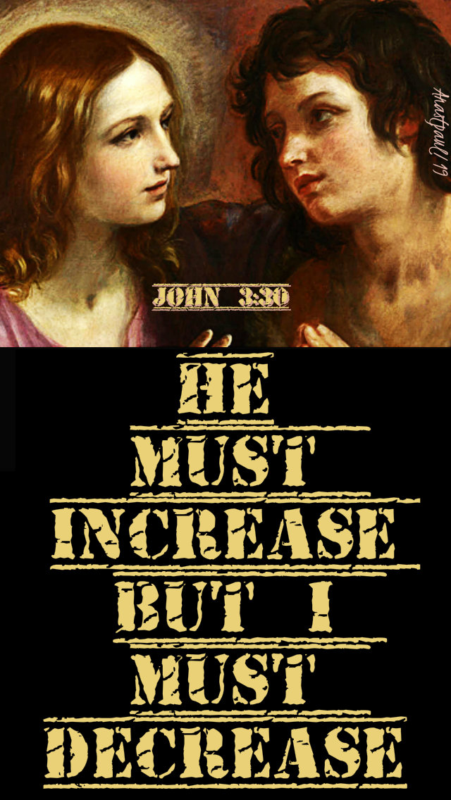 john 3 30 - he must increase 12 jan 2019 no 2.jpg