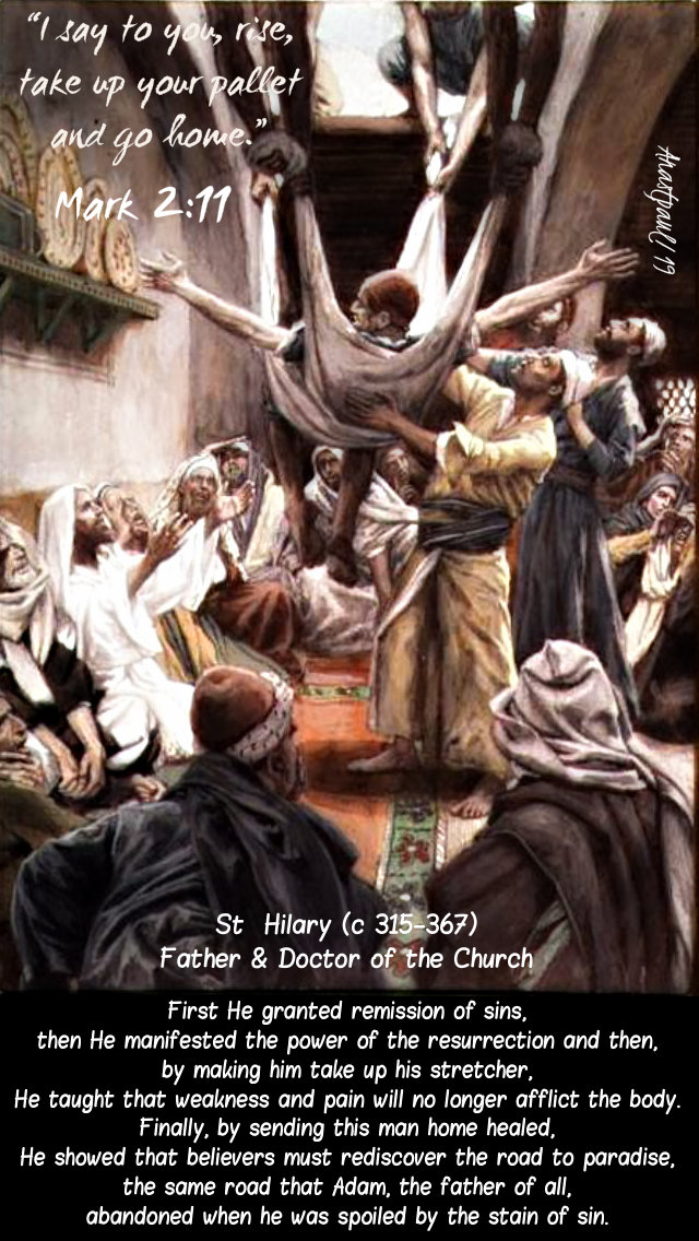 mark 2 11 i say to you rise take up your stretcher - first he granted remission of sins st hilary 18jan2019.jpg