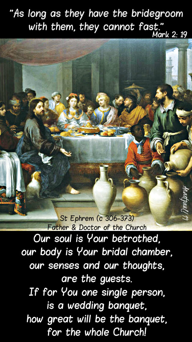 mark 2 19 as long as they have the bridegroom - our souls is your betrothed - st ephrem  21 jan 2019.jpg
