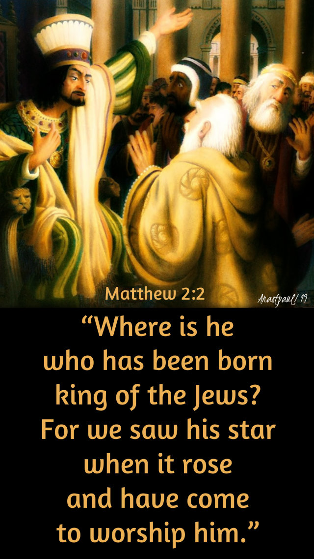 matthew 2 2 - where is he - 6 jan 2019