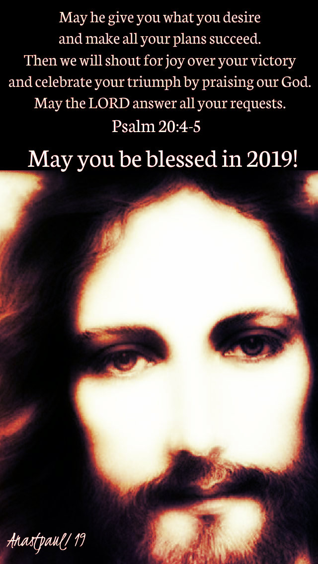 may he give you what you desire - blessed 2019 1 jan 2019 no 3