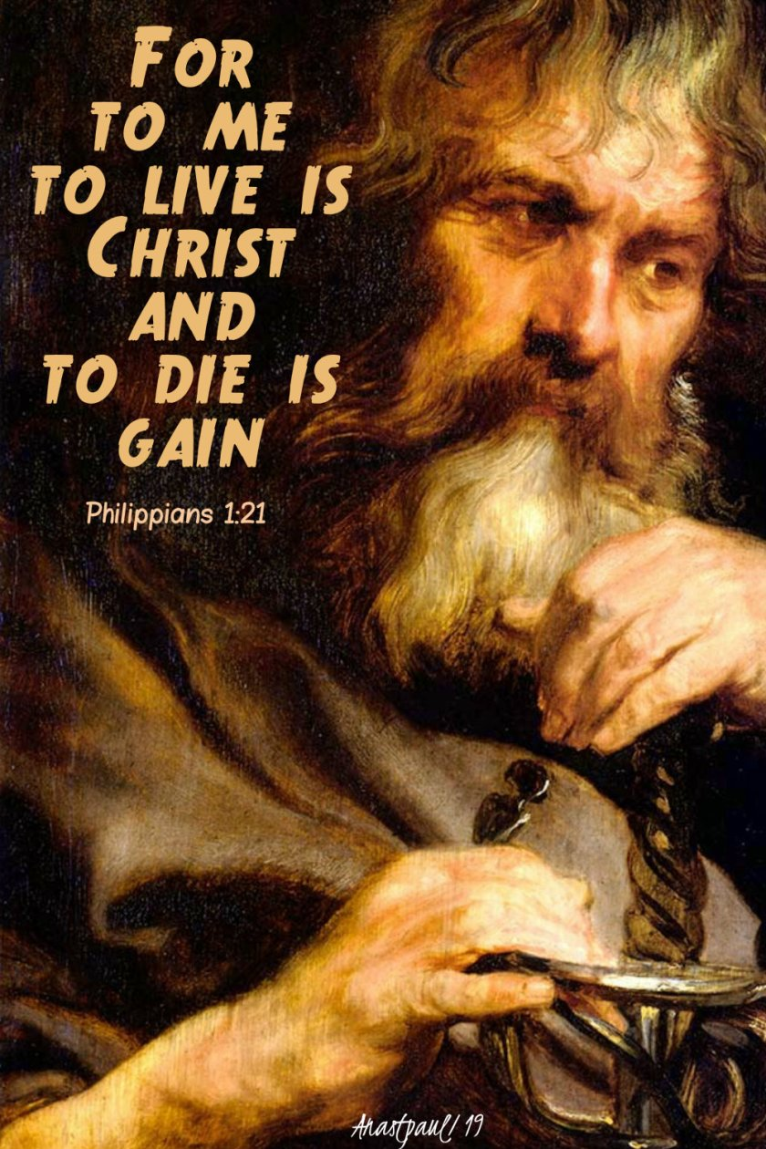 philippians 1 21 for to me to live is christ st paul - 25jan2019.jpg