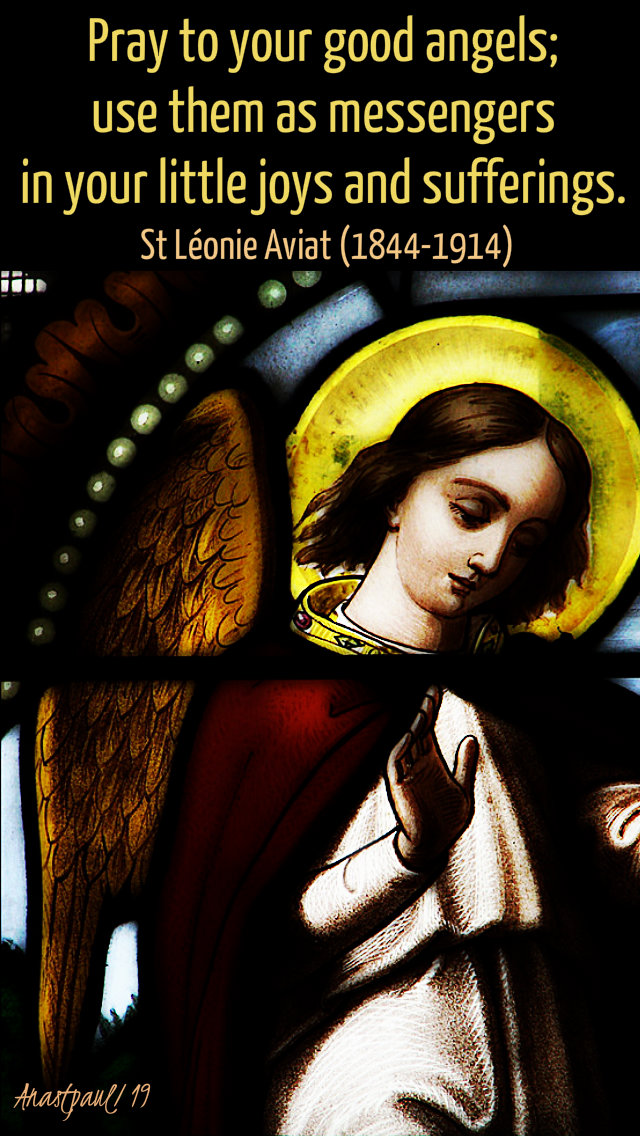 pray to your good angels - st leonie aviat - 10 jan 2019.jpg