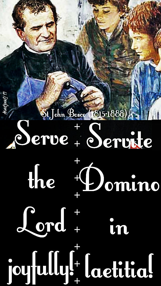 serve the lord - servite domini - no 2 st john bosco 31jan2019.jpg