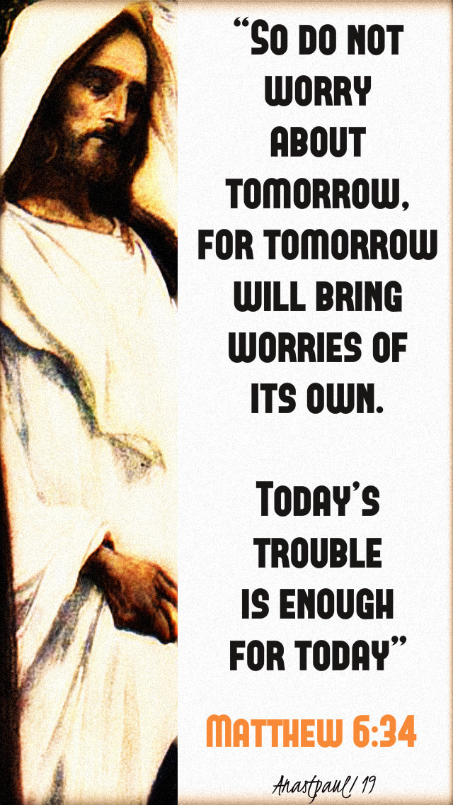 so do not worry about tomorrow - matthew 6 34 11 jan 2019 - fulton sheen.jpg
