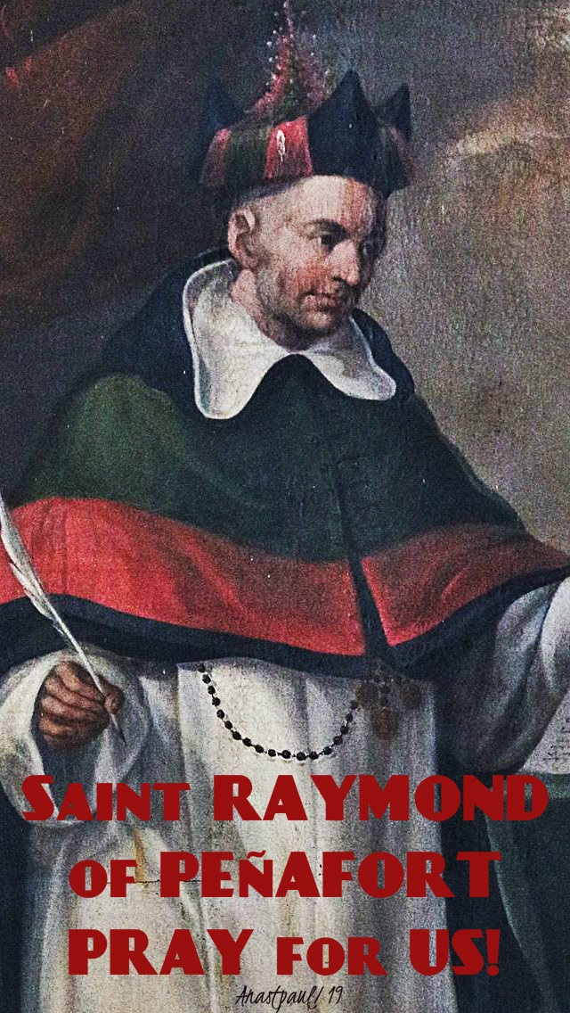 st raymond of penafort pray for us 7 jan 2019