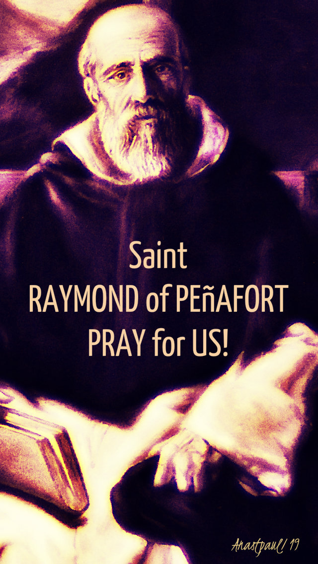 st raymond of penafort pray for us no 2. 7 jan 2019.jpg